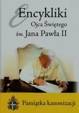 Ok�adka - Encykliki Ojca �wi�tego �w. Jana Paw�a II. Pami�tka kanonizacji