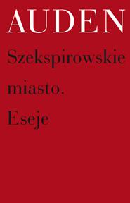 Okładka książki - Szekspirowskie miasto. Eseje