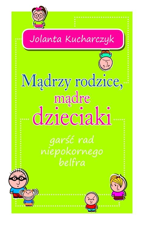 Okładka książki - Mądrzy rodzice, mądre dzieciaki