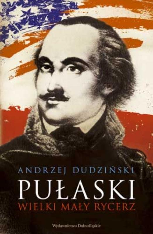 Okładka książki - Pułaski. Wielki mały rycerz