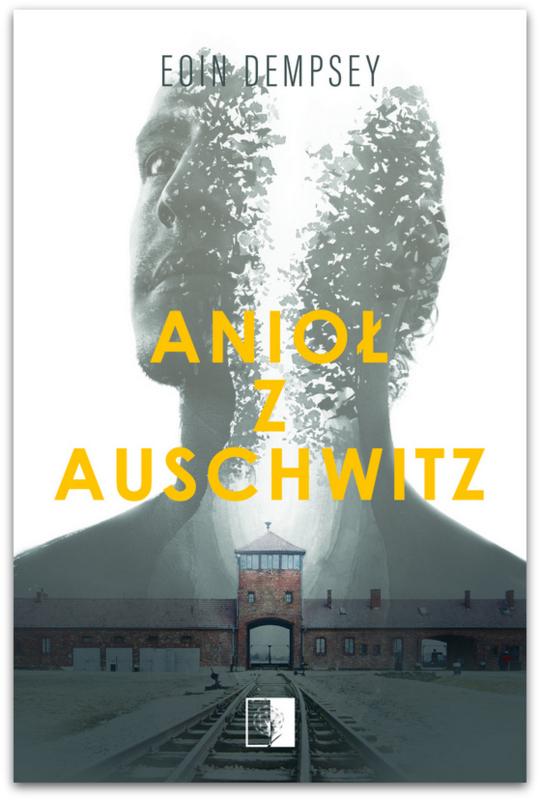 Anioł Z Auschwitz 6076265 Eoin Dempsey Książka