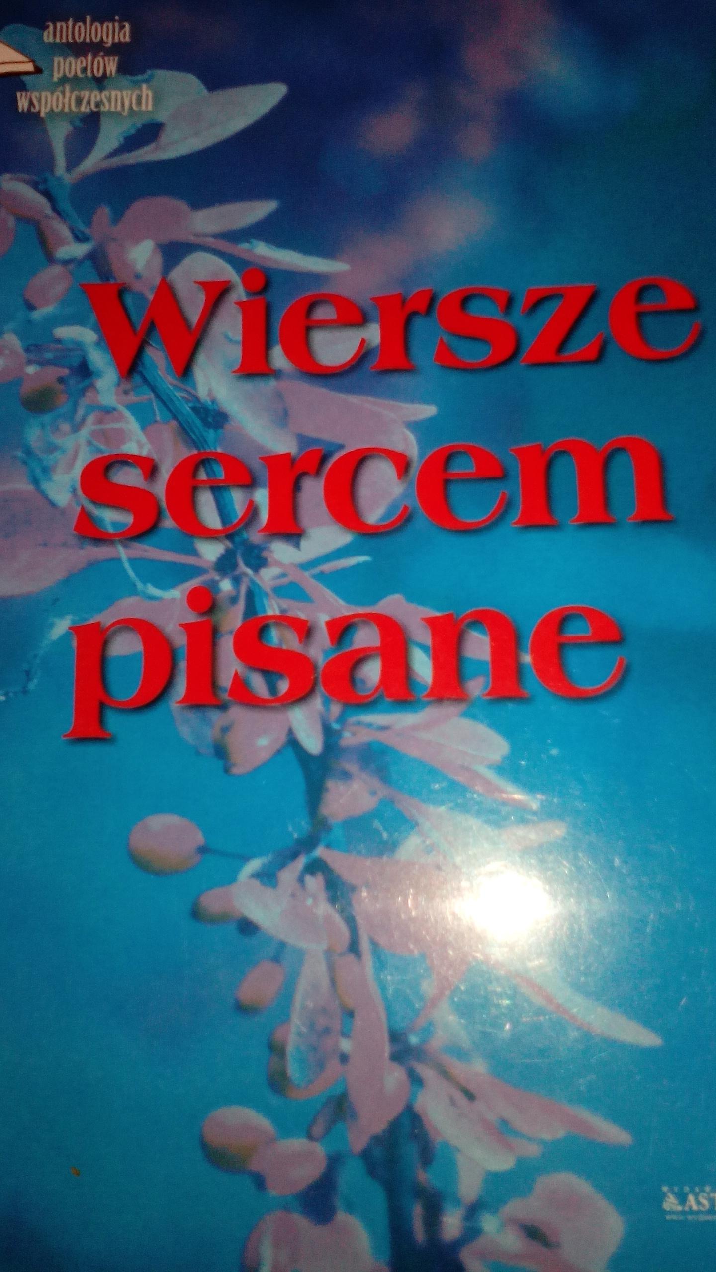 Wiersze Sercem Pisane 3 Antologia Poetów Współczesnych