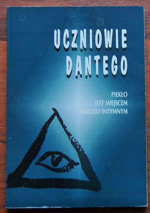 Ok�adka - Uczniowie Dantego 1. Piek�o jest miejscem bardzo intymnym