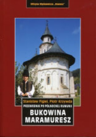 Okładka - Bukowina. Maramuresz. Przewodnik po północnej Rumunii