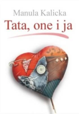 Okładka książki - Tata, one i ja