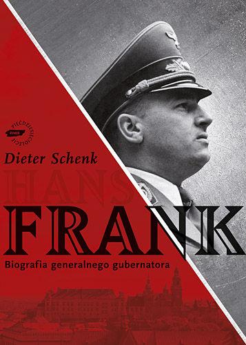Okładka książki - Hans Frank. Biografia generalnego gubernatora