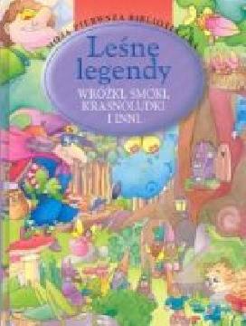 Ok�adka - Le�ne legendy. Wr�ki, smoki, krasnoludki i inni
