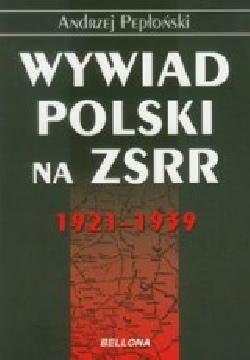 Ok�adka - Wywiad polski na ZSRR 1921-1939