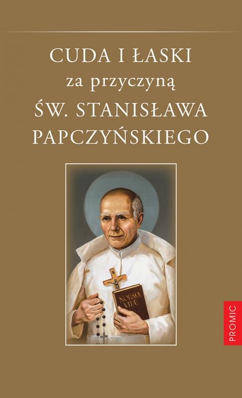 Okładka książki - Cuda i łaski za przyczyną św. Stanisława Papczyńskiego