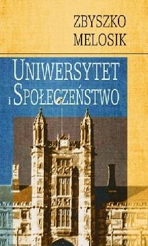 Ok�adka - Uniwersytet i spo�ecze�stwo. Dyskursy wolno�ci, wiedzy i w�adzy