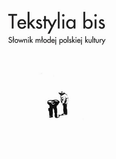 Okładka książki - Tekstylia Bis. Słownik Młodej Polskiej Kultury