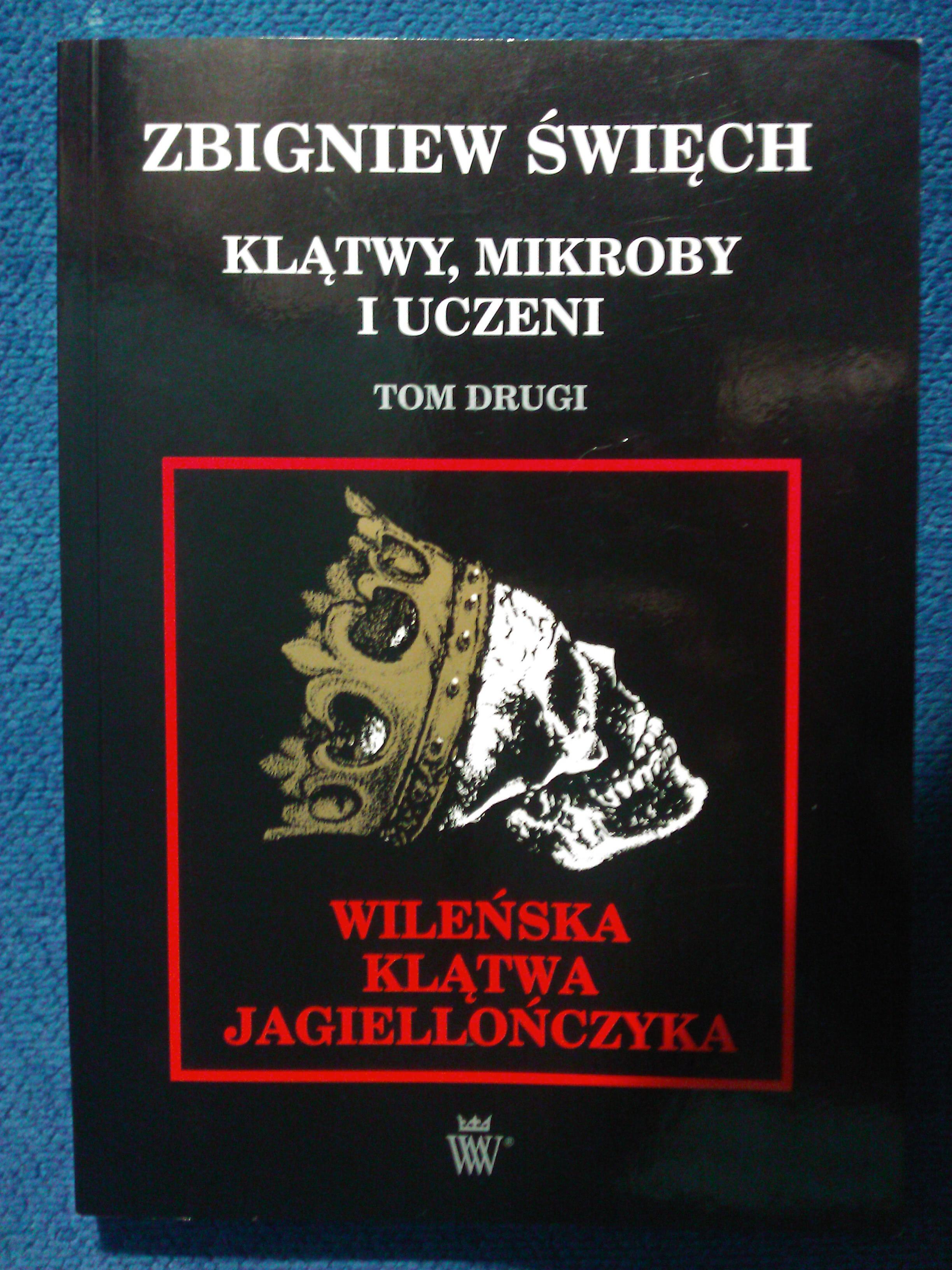 Okładka książki - Klątwy, mikroby i uczeni. Tom 2. Wileńska klątwa Jagiellończyka