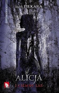 Ok�adka - Alicja i Ciemny Las