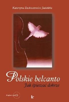 Ok�adka - Polskie belcanto. Jak �piewa� dobrze