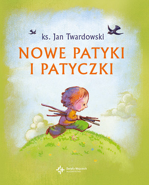 Nowe Patyki I Patyczki 5899242 Ks Jan Twardowski