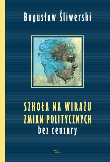 Okładka książki - Szkoła na wirażu zmian politycznych. Bez cenzury