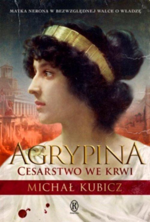 Okładka książki - Agrypina Cesarstwo we krwi
