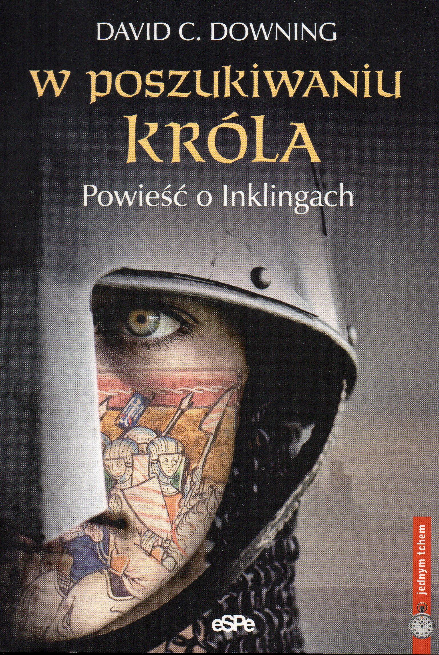 Okładka książki - W poszukiwaniu króla. Powieść o Inklingach