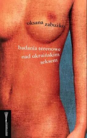 Okładka książki - Badania terenowe nad ukraińskim seksem