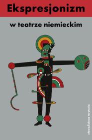 Okładka książki - Ekspresjonizm w teatrze niemieckim