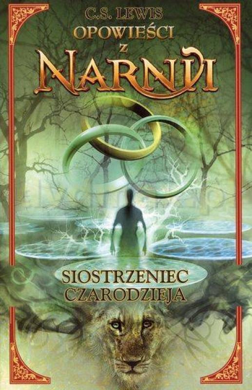 Okładka książki - Opowieści z Narnii. Siostrzeniec czarodzieja