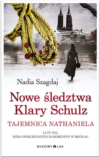 Okładka - Nowe śledztwa Klary Schulz. Tajemnica Nathaniela
