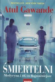Okładka książki - Śmiertelni: Medycyna i to, co najważniejsze