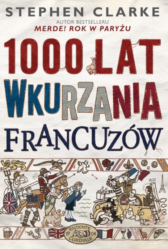 Okładka książki - 1000 lat wkurzania Francuzów