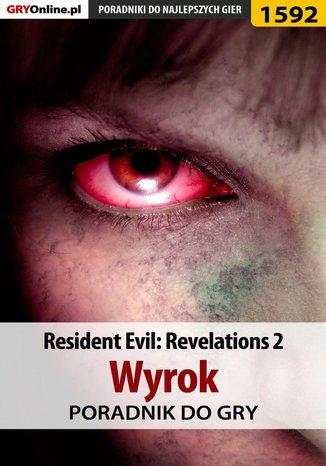 Ok�adka - Resident Evil: Revelations 2 - Wyrok - poradnik do gry