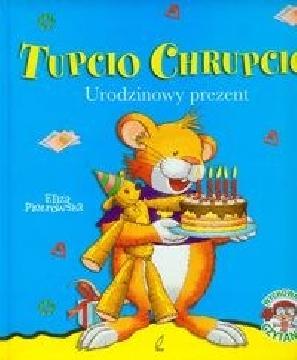 Okładka - Tupcio Chrupcio. Urodzinowy prezent