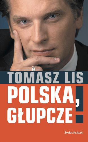 Okładka książki - Polska, głupcze!
