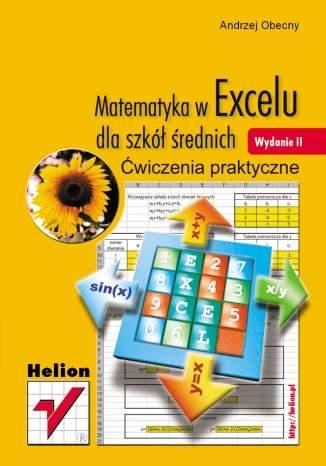 Okładka książki - Matematyka w Excelu dla szkół średnich. Ćwiczenia praktyczne. Wydanie II