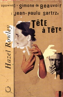 Okładka książki - Tete-a-tete. Opowieść o Simone de Beauvoir i Jean-Paulu Sartrze
