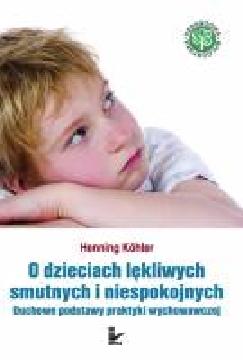 Ok�adka -  O dzieciach l�kliwych, smutnych i niespokojnych