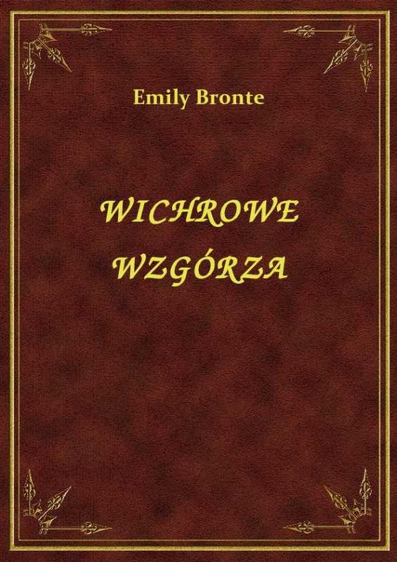 Wichrowe Wzgórza 166070 Emily Bronte Książka Recenzja