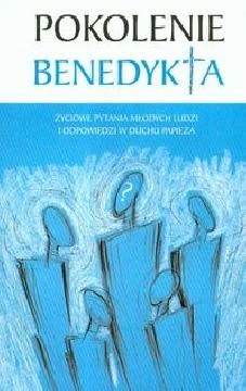 Ok�adka - Pokolenie Benedykta. �yciowe pytania m�odych ludzi i odpowiedzi w duchu papie�a