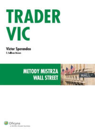 Ok�adka - Trader VIC. Metody mistrza Wall Street