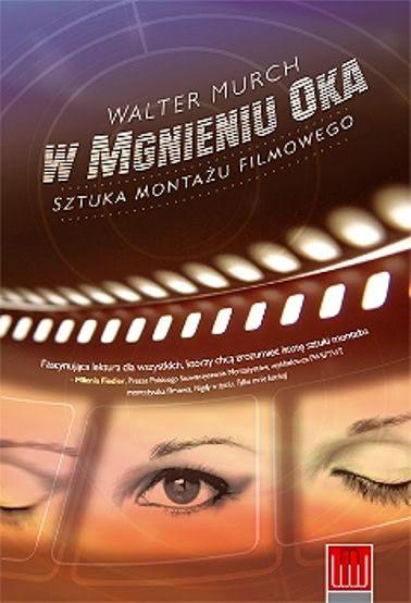 Okładka książki - W mgnieniu oka. Sztuka montażu filmowego