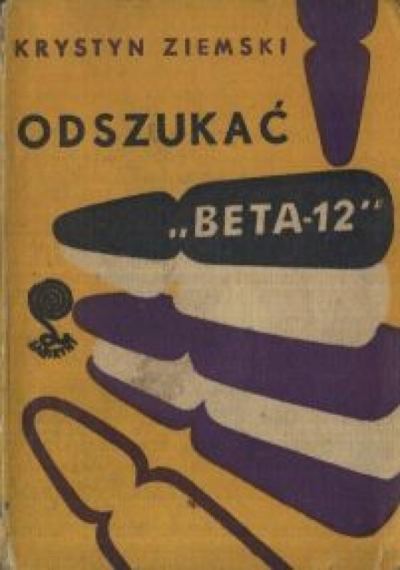 Okładka książki - Odszukać Beta-12