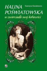 Ok�adka -   Halina Po�wiatowska w zwierciadle swej kobieco�ci