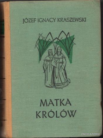 Okładka książki - Matka królów: czasy Jagiełłowe