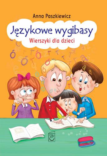 Okładka książki - Językowe wygibasy. Wierszyki dla dzieci