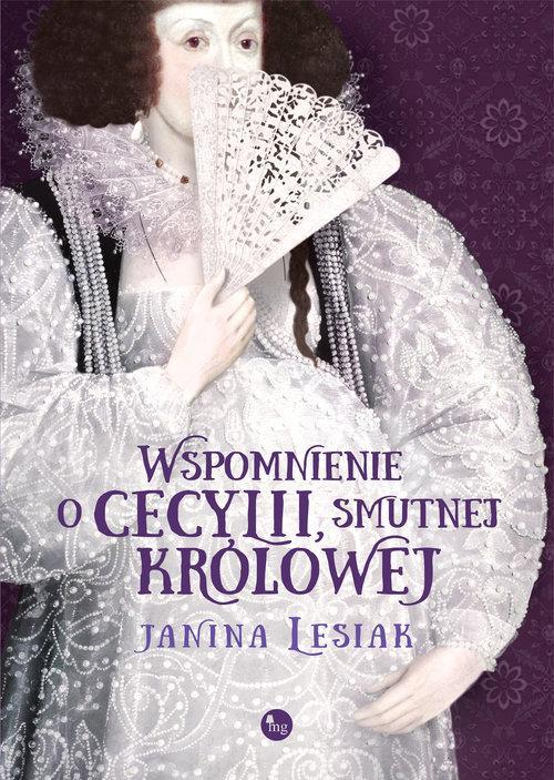 Okładka książki - Wspomnienie o Cecylii smutnej królowej