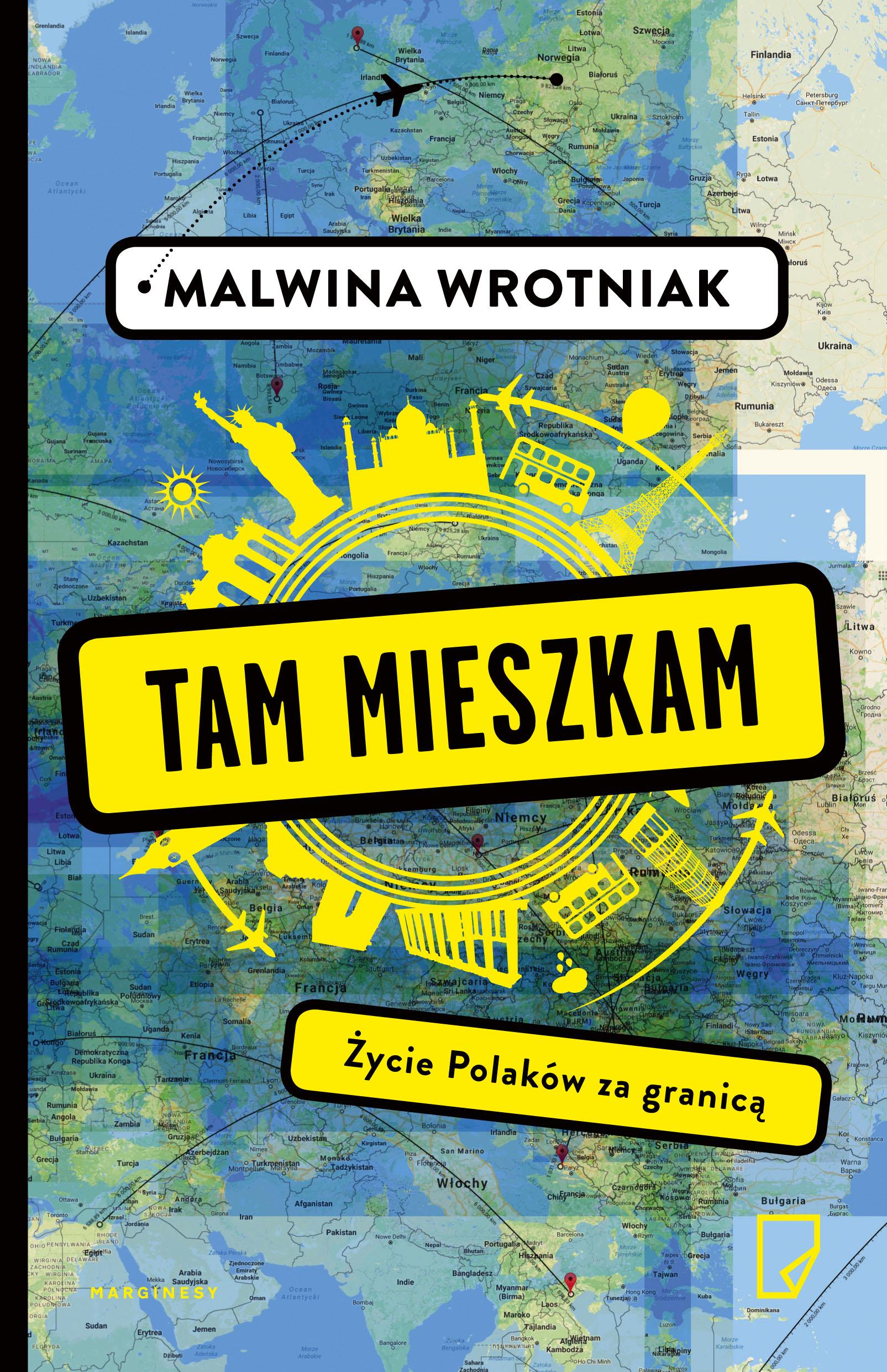 Okładka książki - Tam mieszkam. Życie Polaków za granicą