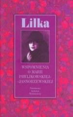 Ok�adka - Lilka - Wspomnienia o Marii Pawlikowskiej-Jasnorzewskiej