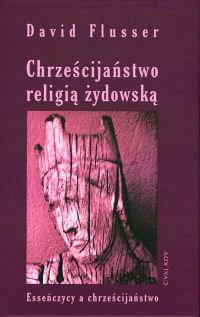 Okładka książki - Chrześcijaństwo religią żydowską