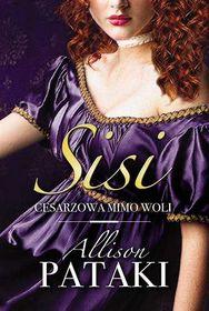Okładka książki - Sisi. Cesarzowa mimo woli
