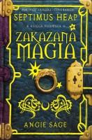 Okładka książki - Zakazana Magia. Księga Pierwsza. Septimus Heap