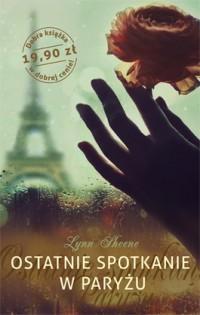 Okładka książki - Ostatnie spotkanie w Paryżu