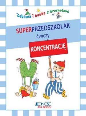Okładka książki - Zabawa i nauka z krasnalami. Superprzedszkolak ćwiczy koncentrację